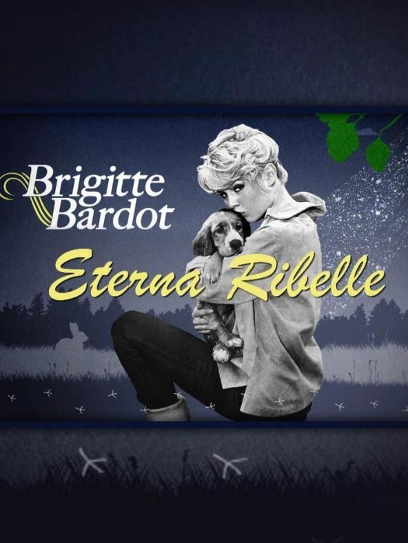 Brigitte Bardot, eterna ribelle