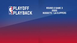 2020: Nuggets - LA Clippers. Round 2 Game 3