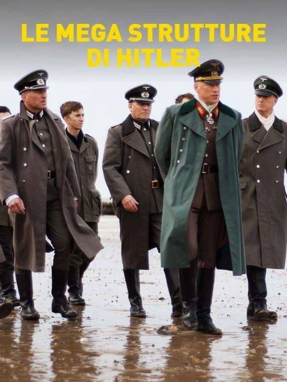 Le megastrutture di Hitler
