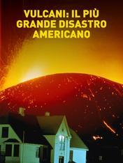Vulcani: il piu' grande disastro americano