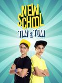 New School: Tim e Tom