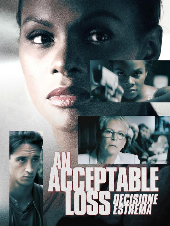 An Acceptable Loss - Decisione Estrema