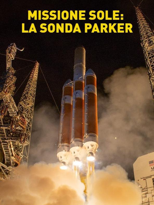 Missione Sole: la sonda Parker
