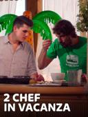 2 chef in vacanza