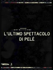 L'ultimo spettacolo di Pele'