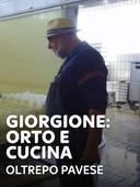 Giorgione: orto e cucina - Oltrepo Pavese