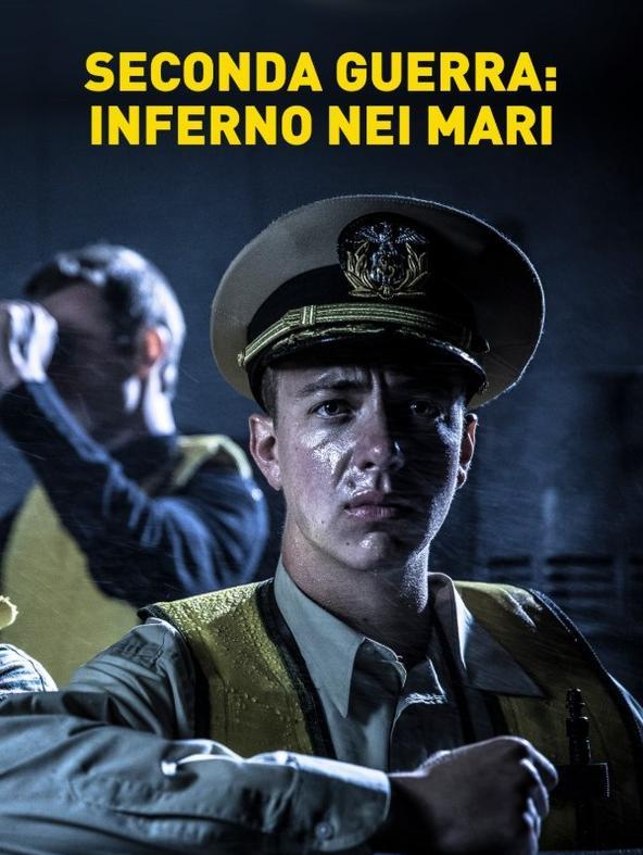 Seconda guerra: inferno nei mari - 1^TV