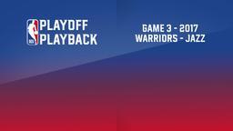 2017: Warriors - Jazz. Game 3