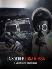 La sottile zona rossa - Il G8 di Genova vent'anni dopo