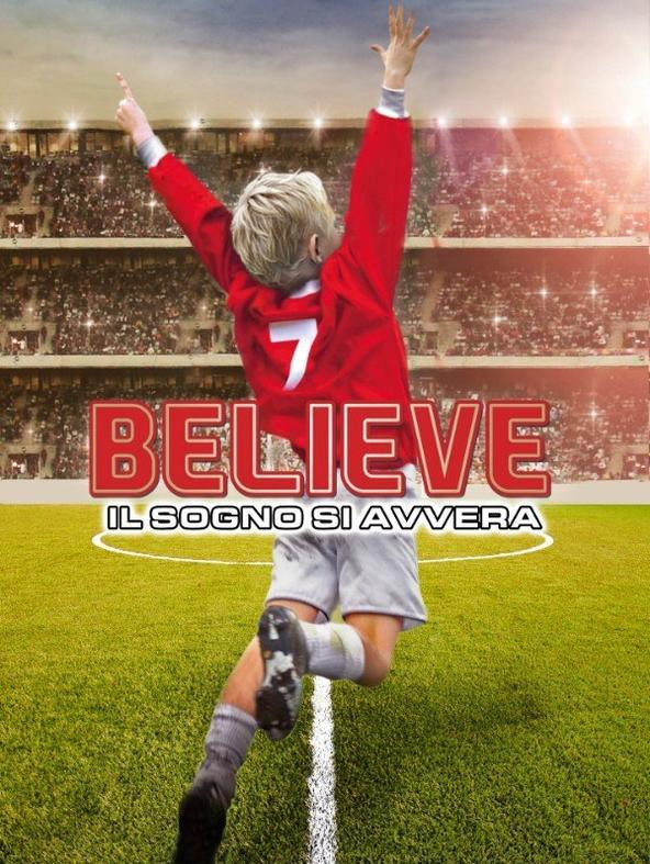 Believe - Il sogno si avvera
