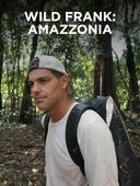 Wild Frank: Amazzonia