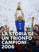 La Storia di un Trionfo Campioni 2006
