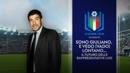 Sono Giuliano. E vedo (vado) lontano...Il futuro delle Rappresentative LND.