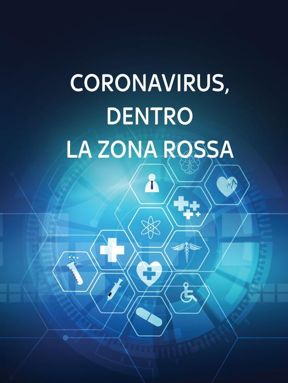 Coronavirus, dentro la Zona Rossa