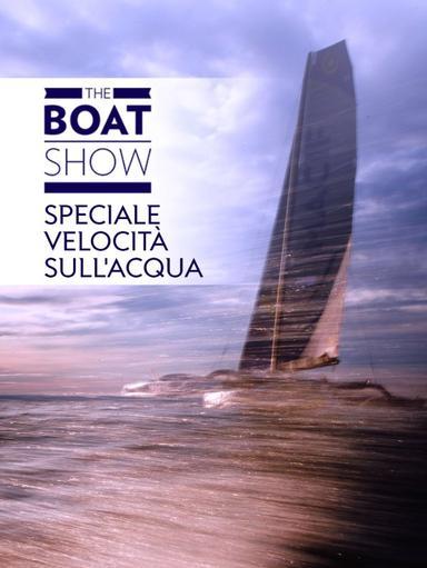 The Boat Show 2020 - Velocità sull'acqua