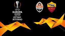 Shakhtar Donetsk - Roma. Ottavi Ritorno