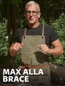 Max alla brace