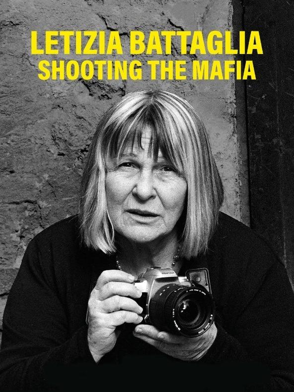 Letizia Battaglia Shooting the Mafia