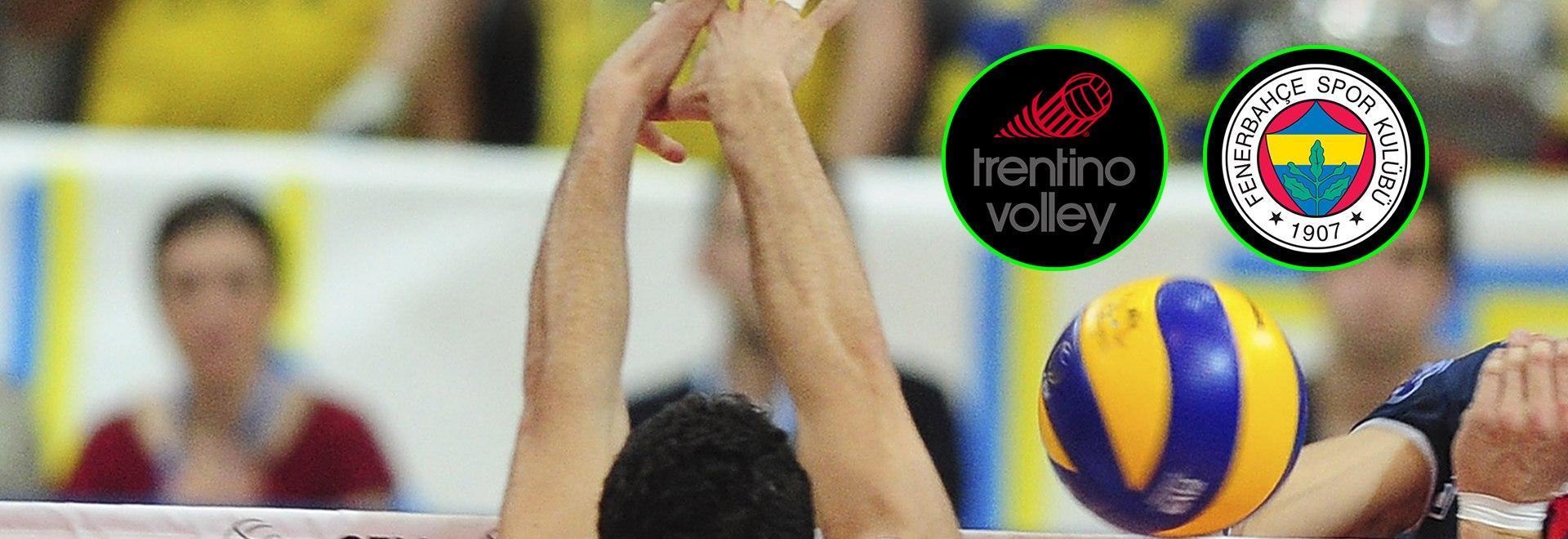 Trentino Volley - Fenerbahçe