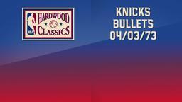 Knicks - Bullets 04/03/73