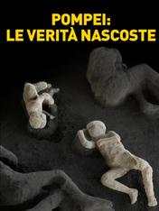 Pompei: le verita' nascoste