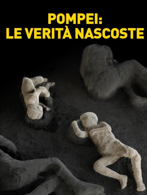 Pompei: le verità nascoste