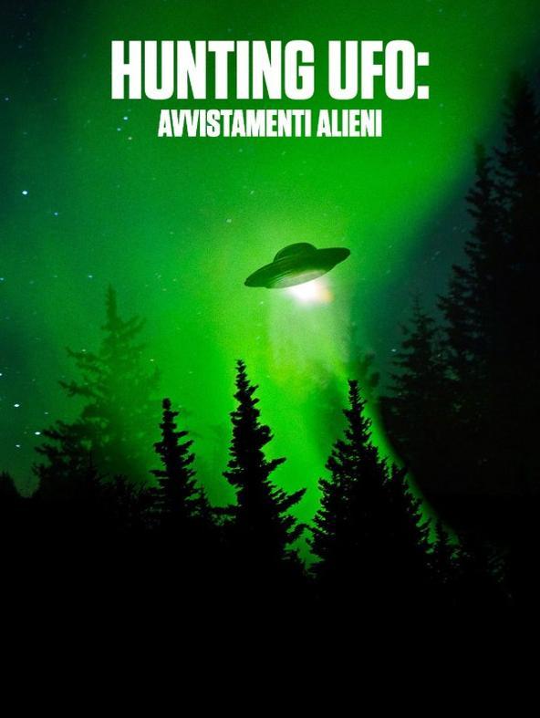 Hunting UFO: avvistamenti alieni