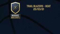 Trail Blazers - Heat 25/03/21