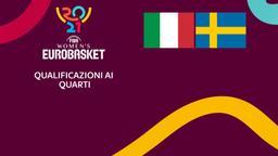 Italia - Svezia. Qualificazioni ai Quarti