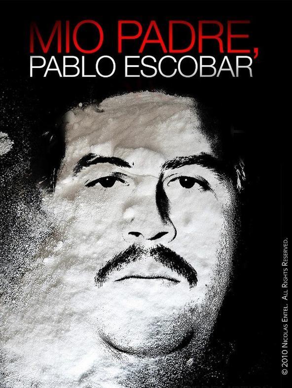 Mio padre, Pablo Escobar