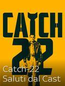 Catch-22 - Saluti dal Cast