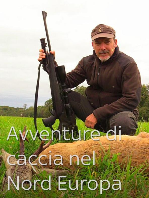 Avventure di caccia nel Nord Europa