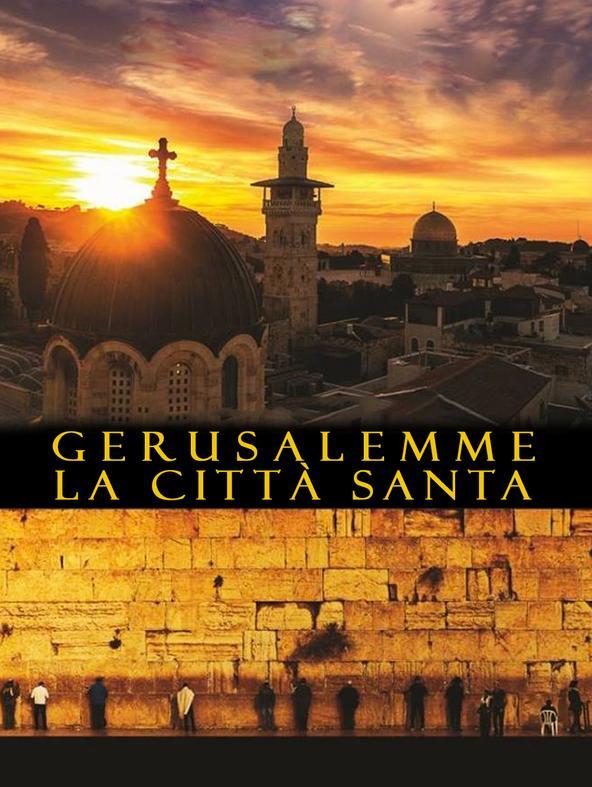 Gerusalemme - La citta' santa