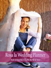 Rosa la wedding planner - Nessuno e'..