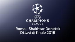Roma - Shakhtar Donetsk 13/03/18