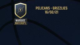 Pelicans - Grizzlies 16/02/21