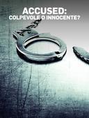 Accused: colpevole o innocente?