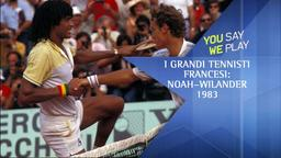 I grandi tennisti francesi: Noah-Wilander 1983