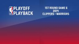 2014: Clippers - Warriors. 1st Round Game 6