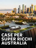 Case per super ricchi Australia