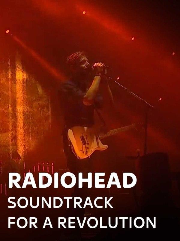 Radiohead - Soundtrack for a Revolution