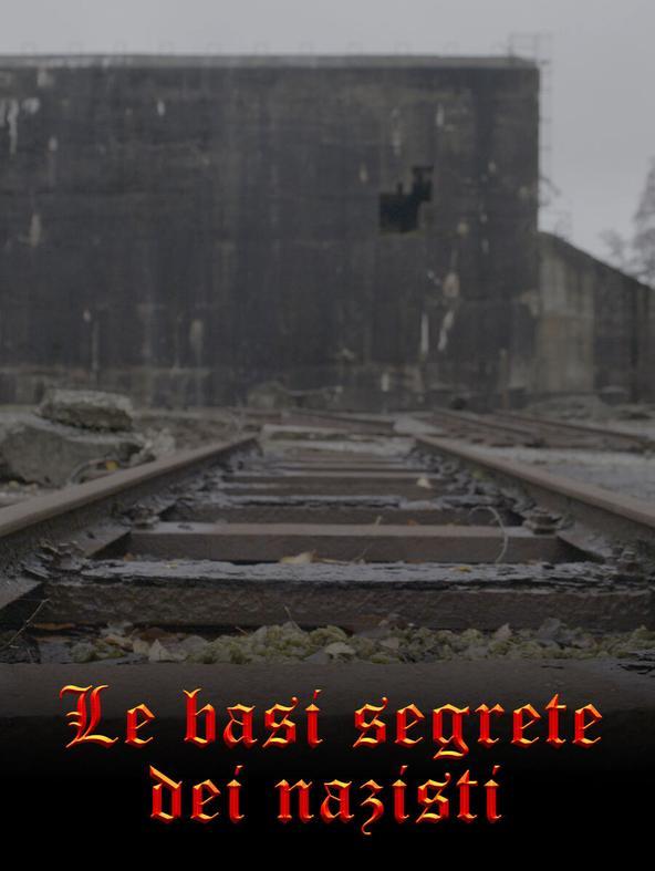 Le basi segrete dei nazisti