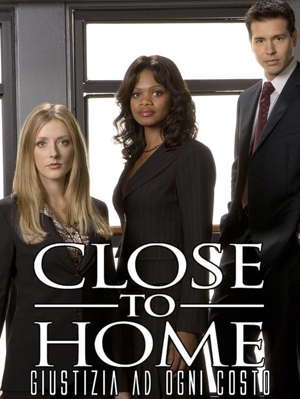 Close to home - Giustizia a ogni costo