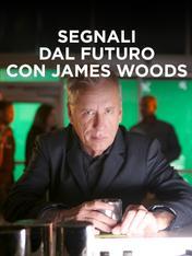 S1 Ep1 - Segnali dal futuro con James Woods