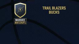 Trail Blazers - Bucks