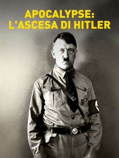 S1 Ep1 - Apocalypse: l'ascesa di Hitler