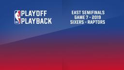 2019: Sixers - Raptors. East Semifinals. Game 7