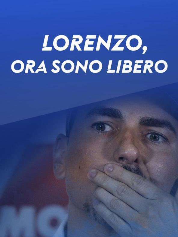 Lorenzo, ora sono libero