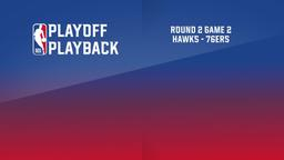 Hawks - 76ers. Round 2. Game 2