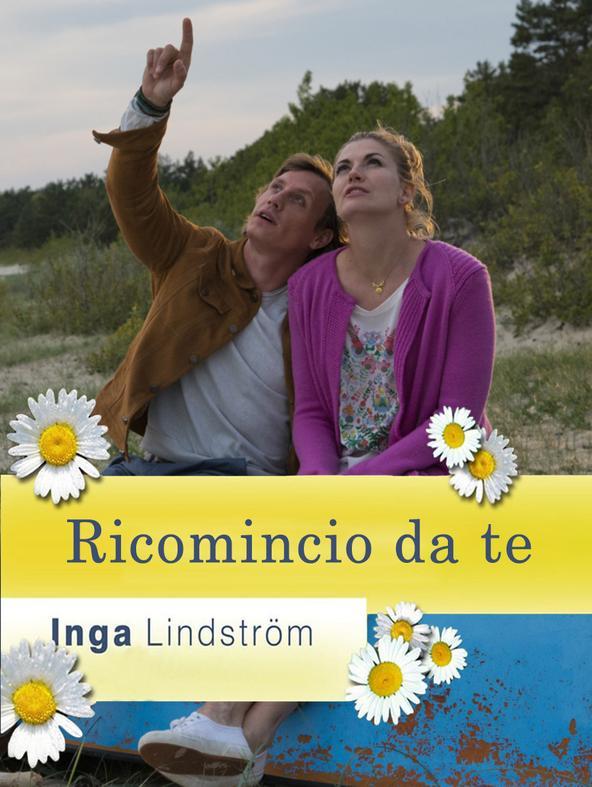 Inga Lindstrom - Ricomincio da te